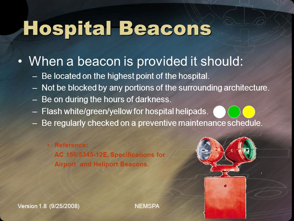 Hospital Beacons When a beacon is provided it should: