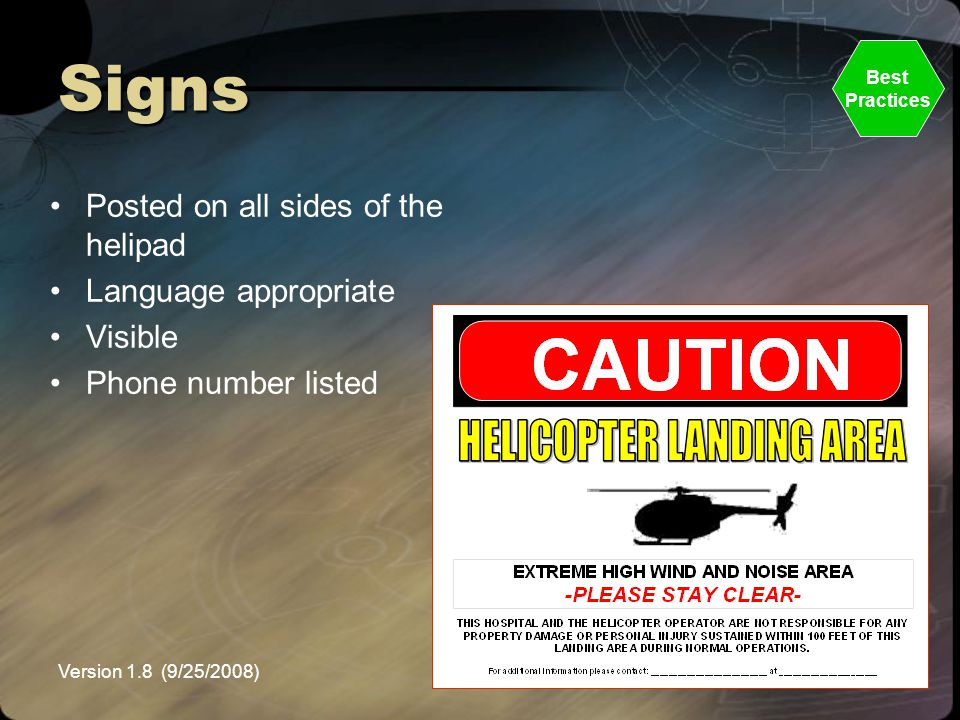 Signs Posted on all sides of the helipad Language appropriate Visible