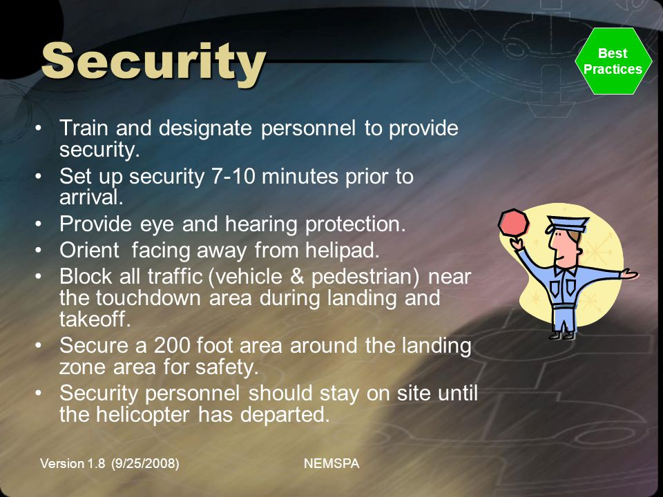 Security Train and designate personnel to provide security.