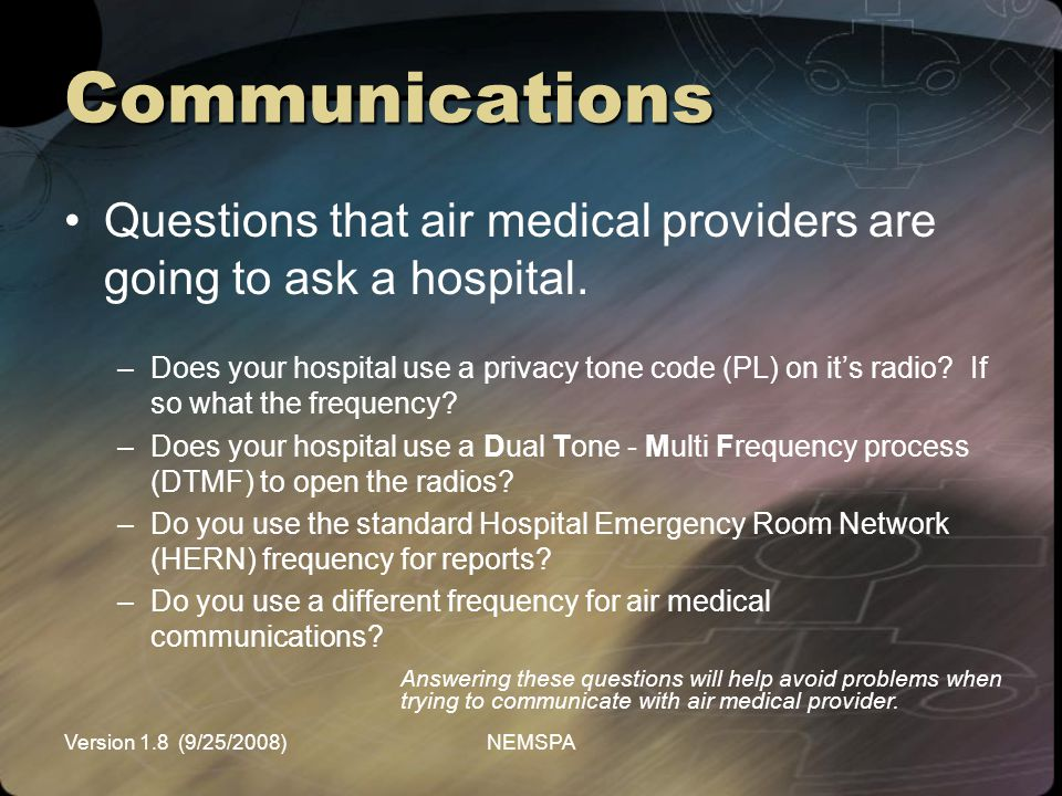 Communications Questions that air medical providers are going to ask a hospital.