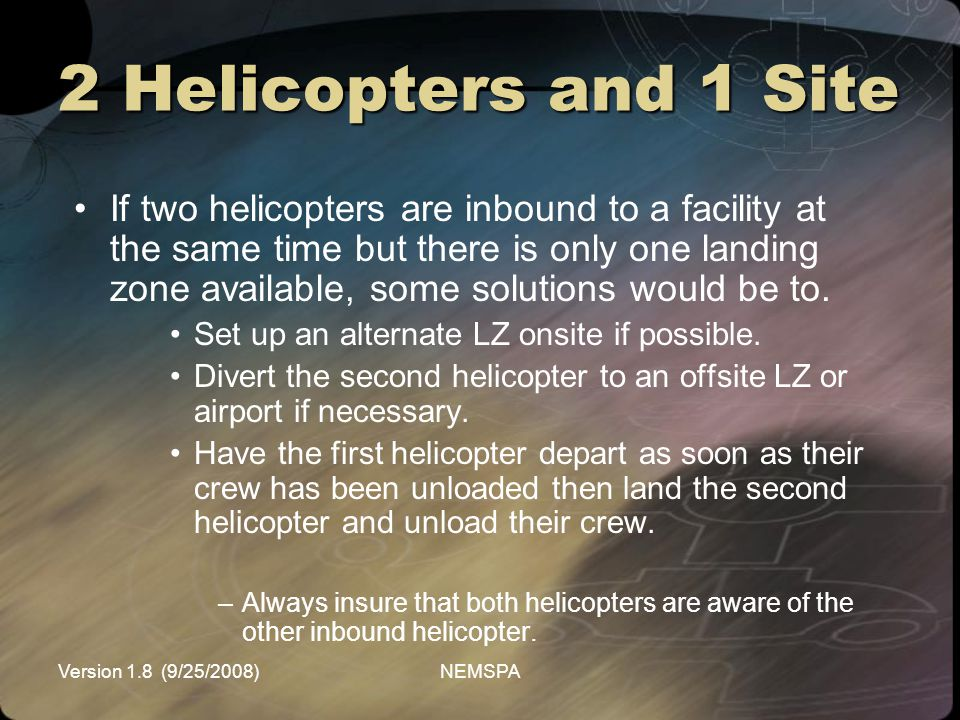 2 Helicopters and 1 Site