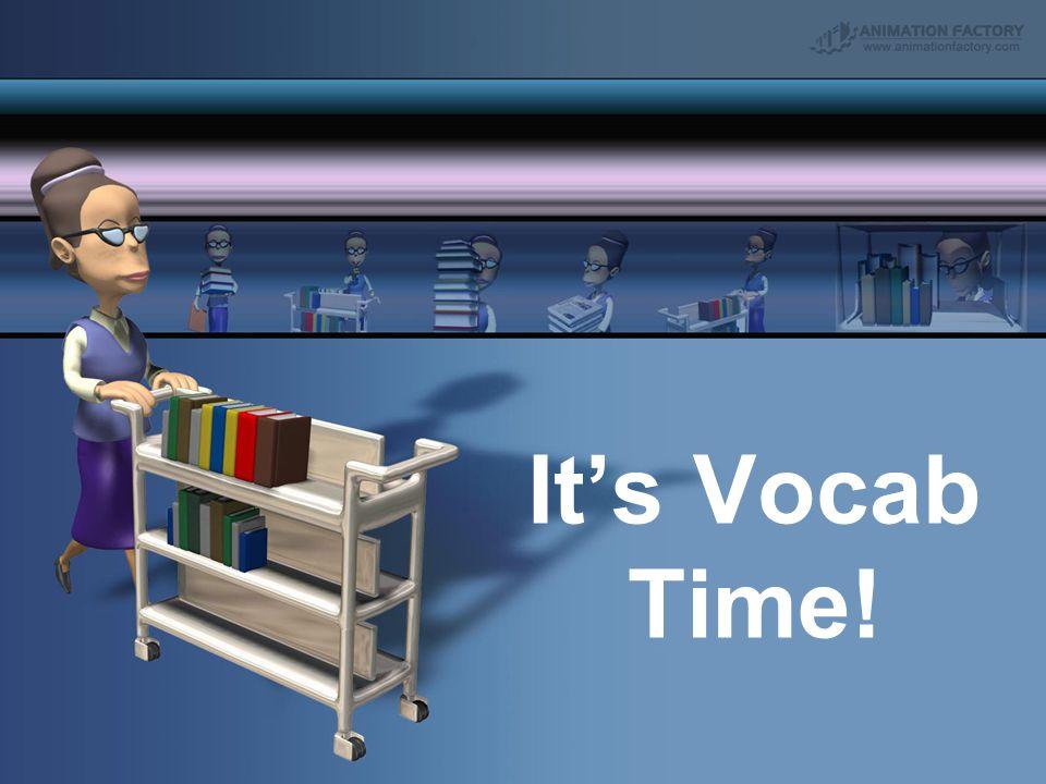 It's Vocab Time!