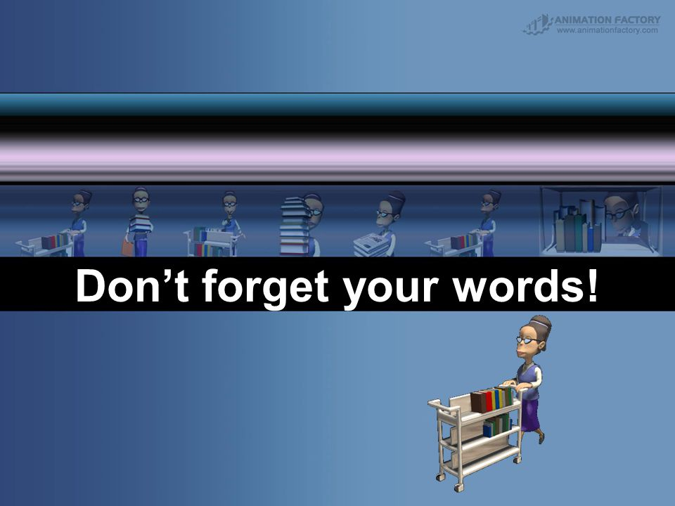 Don't forget your words!