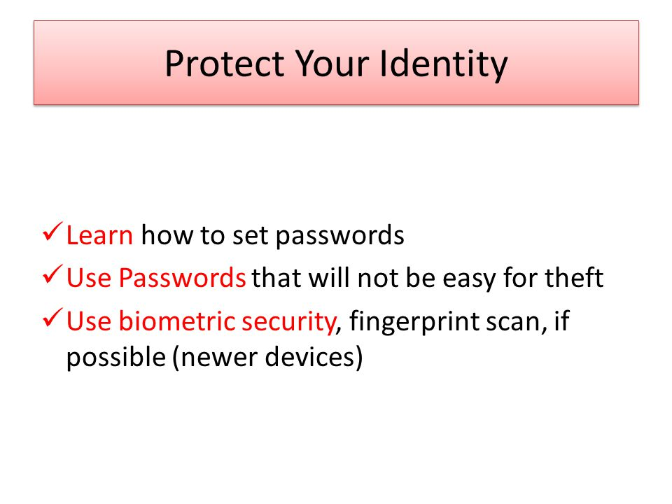 Protect Your Identity Learn how to set passwords