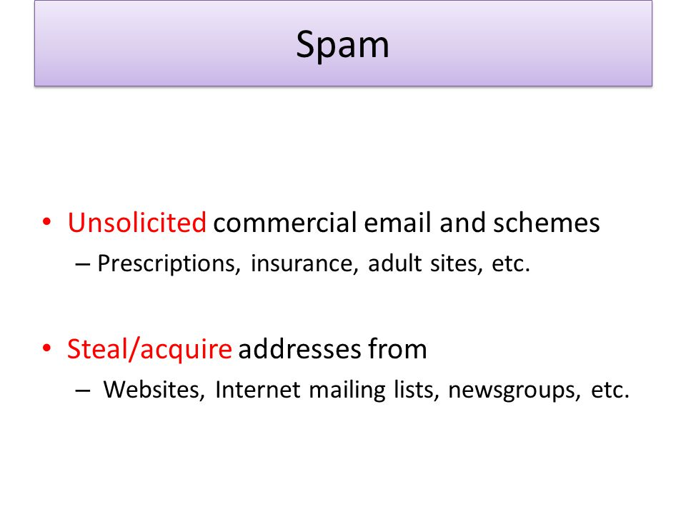 Spam Unsolicited commercial email and schemes