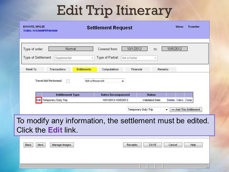 Edit Trip Itinerary To modify any information, the settlement must be edited. Click the Edit link.