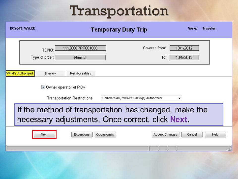 Transportation If the method of transportation has changed, make the