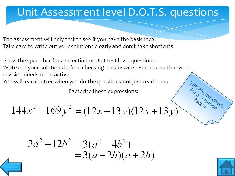 Unit Assessment level D.O.T.S. questions
