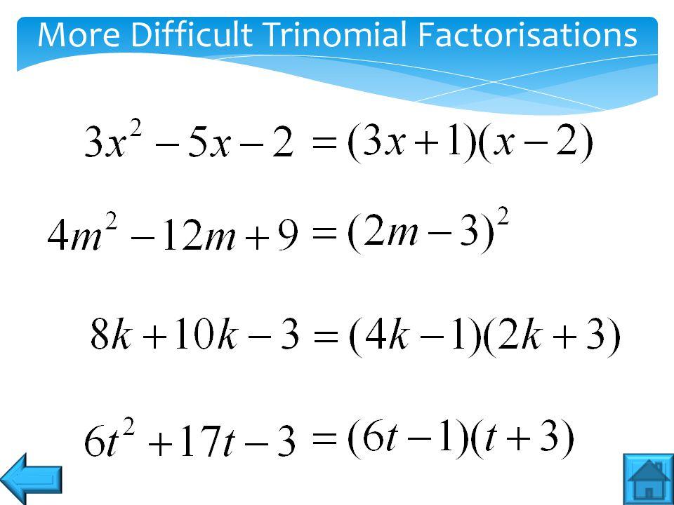 More Difficult Trinomial Factorisations