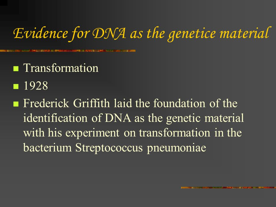 Evidence for DNA as the genetice material