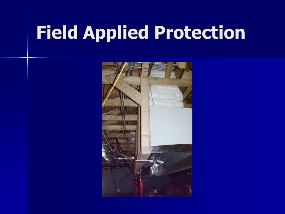 Field Applied Protection