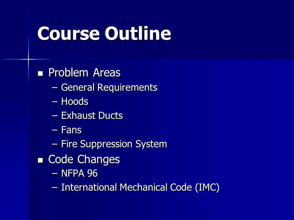 Course Outline Problem Areas Code Changes General Requirements Hoods