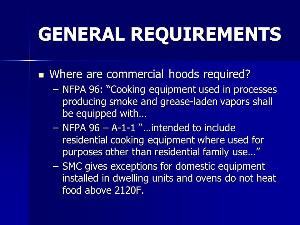 GENERAL REQUIREMENTS Where are commercial hoods required