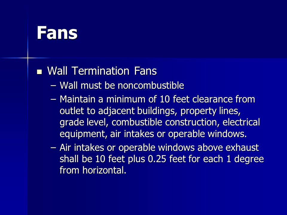 Fans Wall Termination Fans Wall must be noncombustible