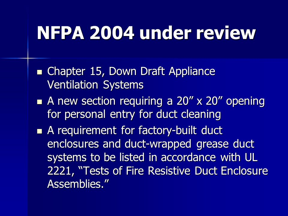 NFPA 2004 under review Chapter 15, Down Draft Appliance Ventilation Systems.