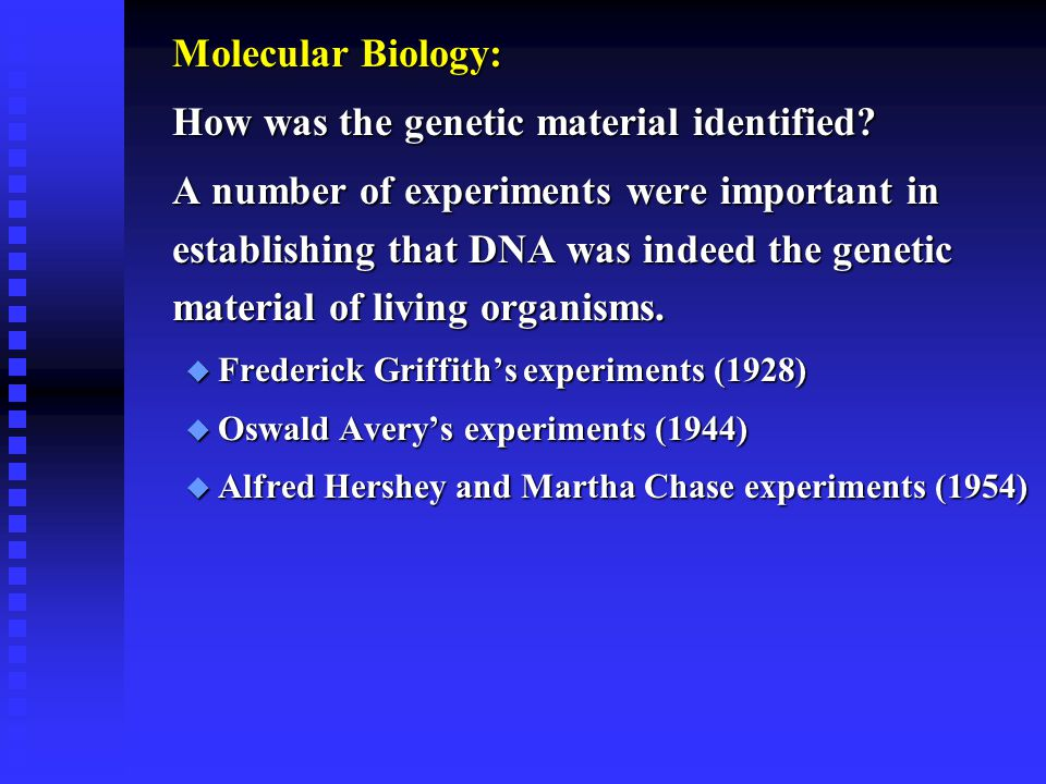 How was the genetic material identified
