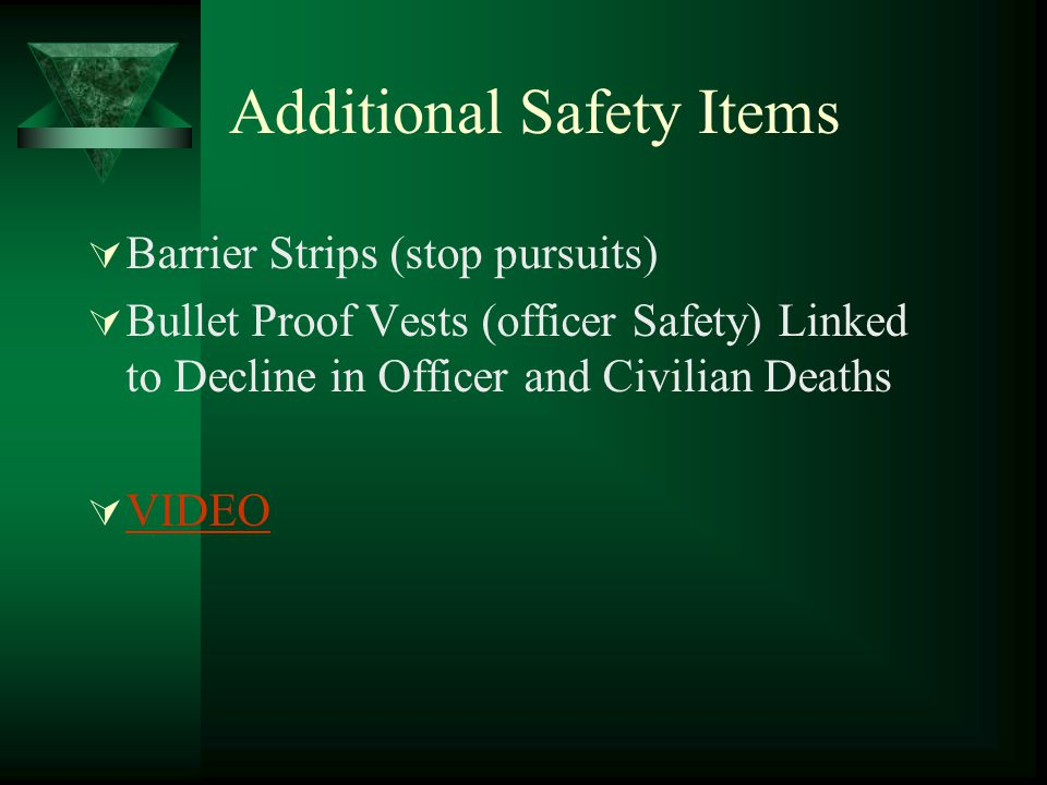 Additional Safety Items