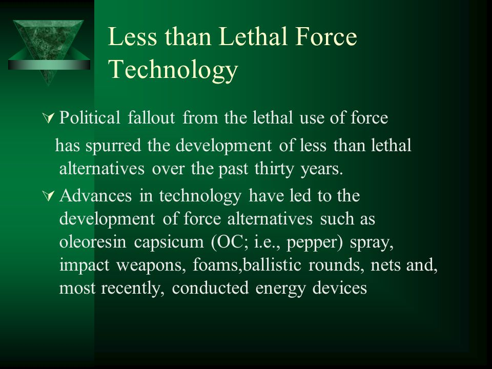 Less than Lethal Force Technology