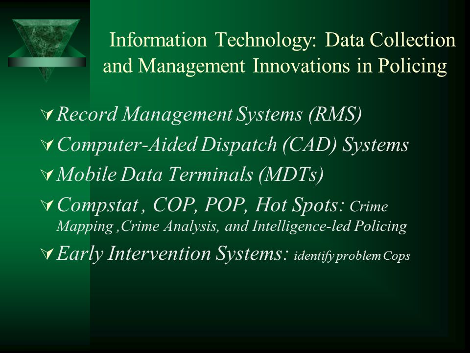 Information Technology: Data Collection and Management Innovations in Policing