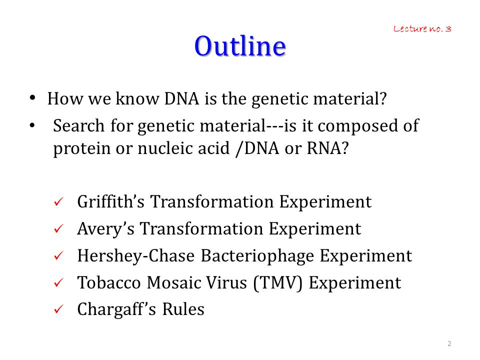 Outline How we know DNA is the genetic material