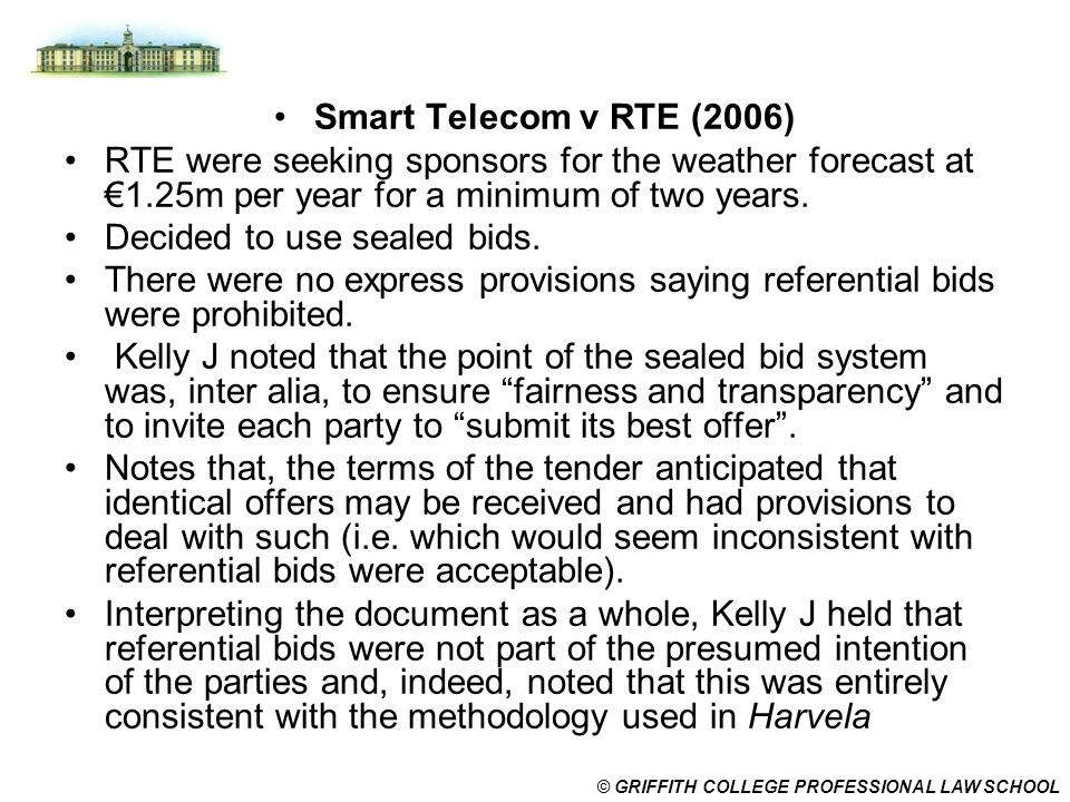 Smart Telecom v RTE (2006) RTE were seeking sponsors for the weather forecast at €1.25m per year for a minimum of two years.
