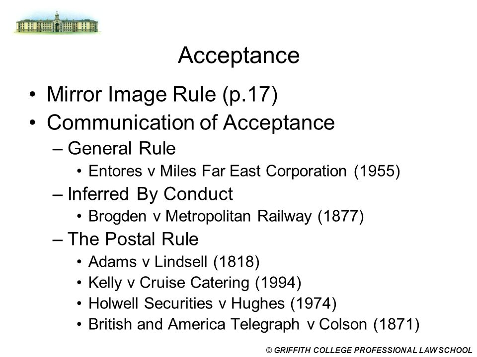 Acceptance Mirror Image Rule (p.17) Communication of Acceptance