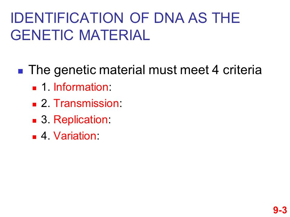 IDENTIFICATION OF DNA AS THE GENETIC MATERIAL