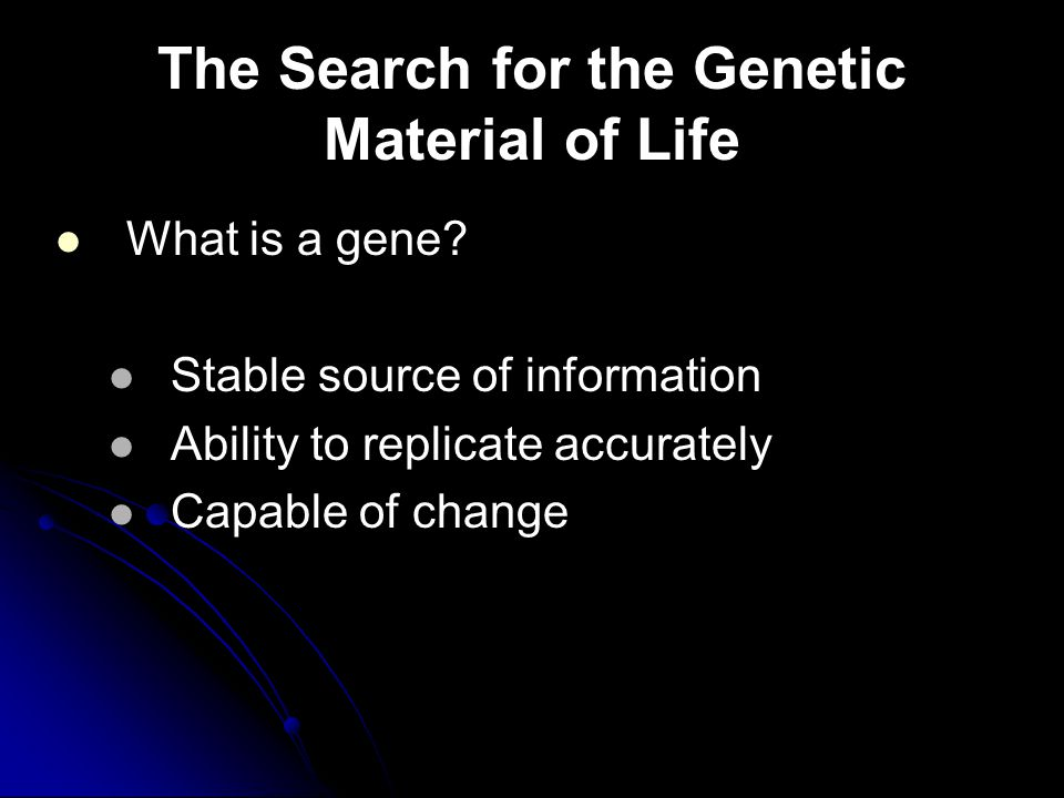 The Search for the Genetic Material of Life
