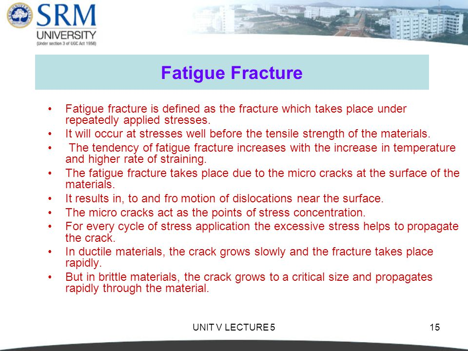 Fatigue Fracture Fatigue fracture is defined as the fracture which takes place under repeatedly applied stresses.