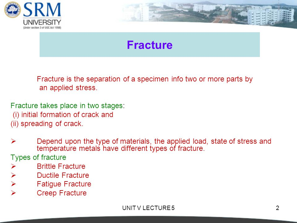 Fracture an applied stress. Fracture takes place in two stages: