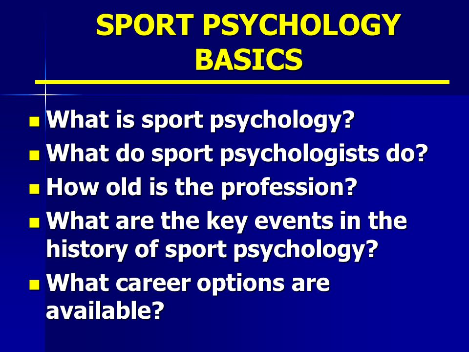 SPORT PSYCHOLOGY BASICS