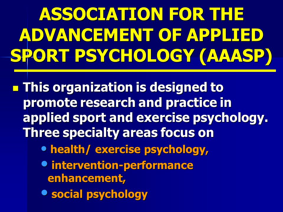 ASSOCIATION FOR THE ADVANCEMENT OF APPLIED SPORT PSYCHOLOGY (AAASP)