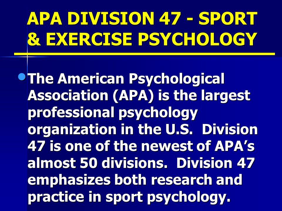 APA DIVISION 47 - SPORT & EXERCISE PSYCHOLOGY