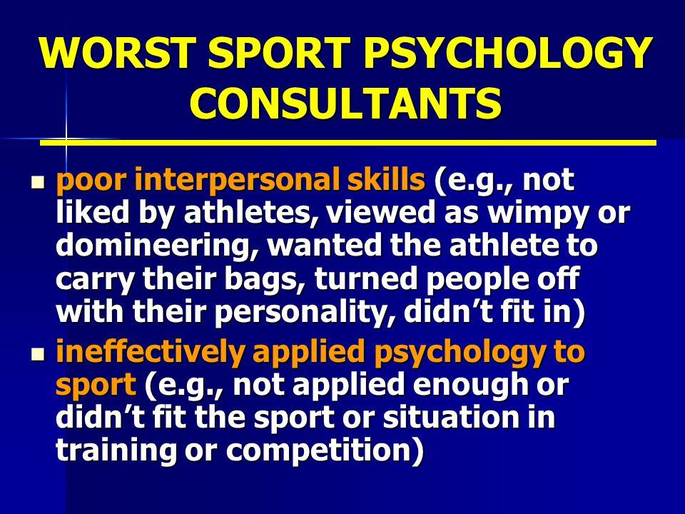WORST SPORT PSYCHOLOGY CONSULTANTS