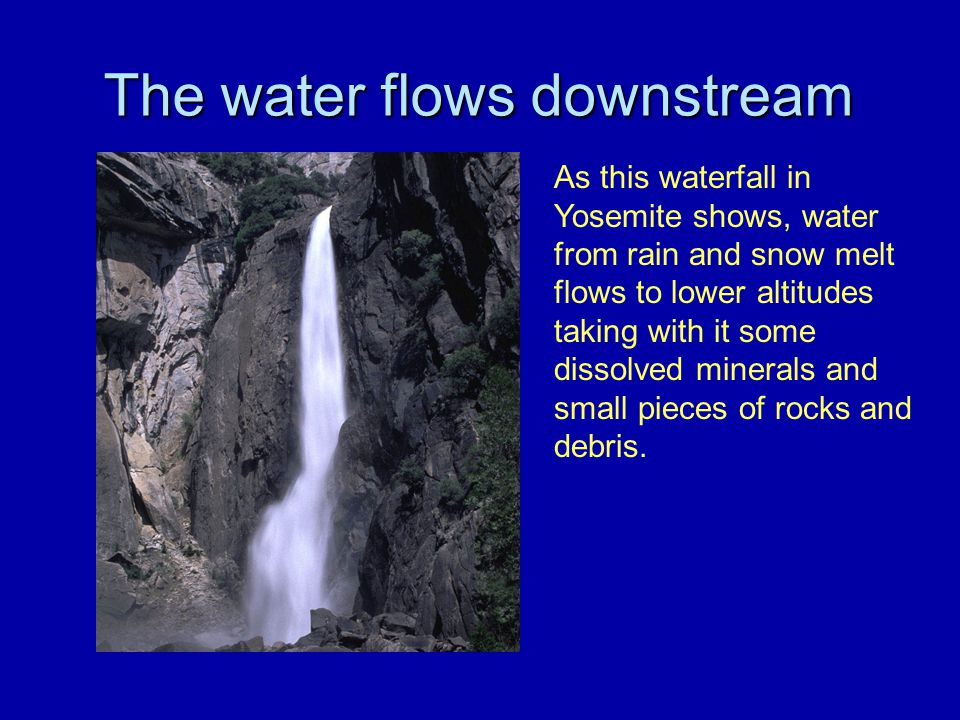 The water flows downstream