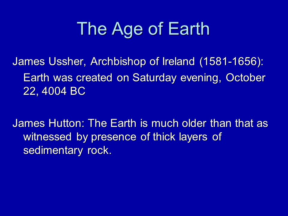 The Age of Earth James Ussher, Archbishop of Ireland (1581-1656):