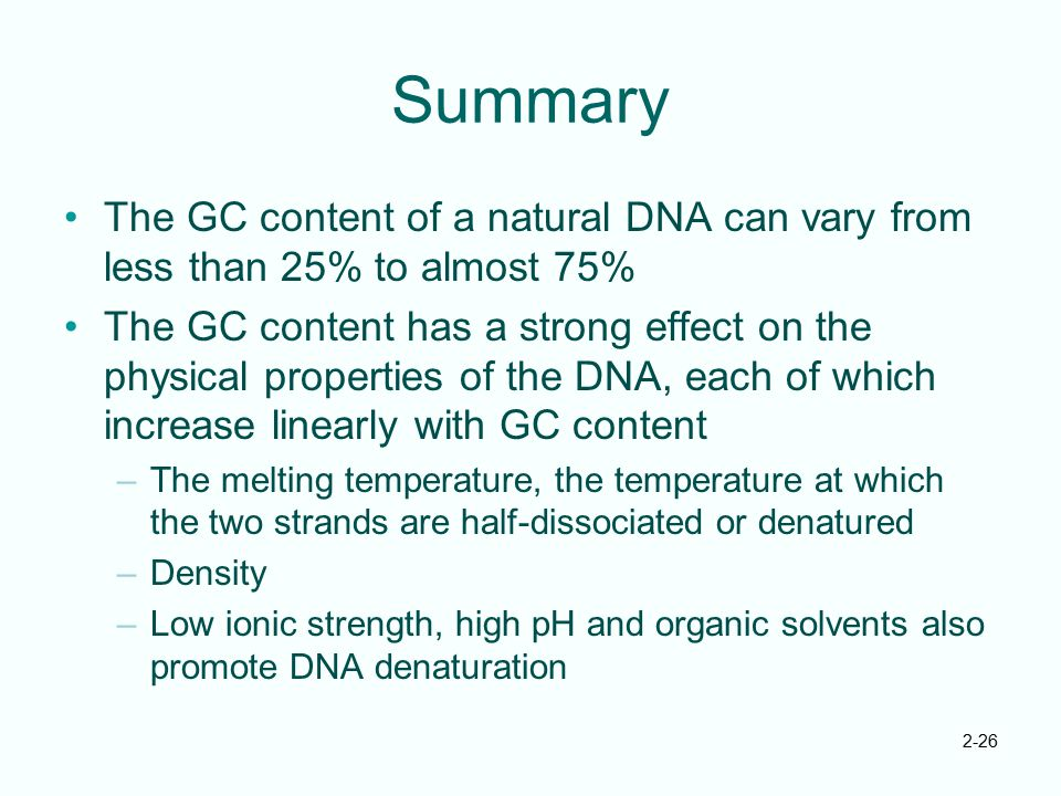 Summary The GC content of a natural DNA can vary from less than 25% to almost 75%