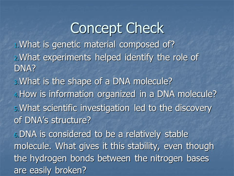 Concept Check What is genetic material composed of