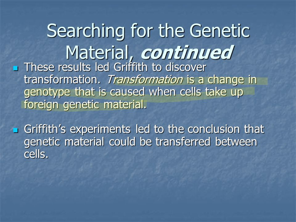 Searching for the Genetic Material, continued