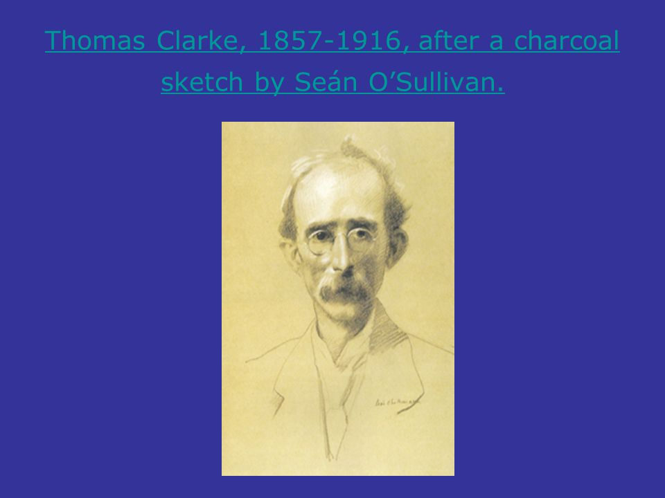 Thomas Clarke, 1857-1916, after a charcoal sketch by Seán O'Sullivan.