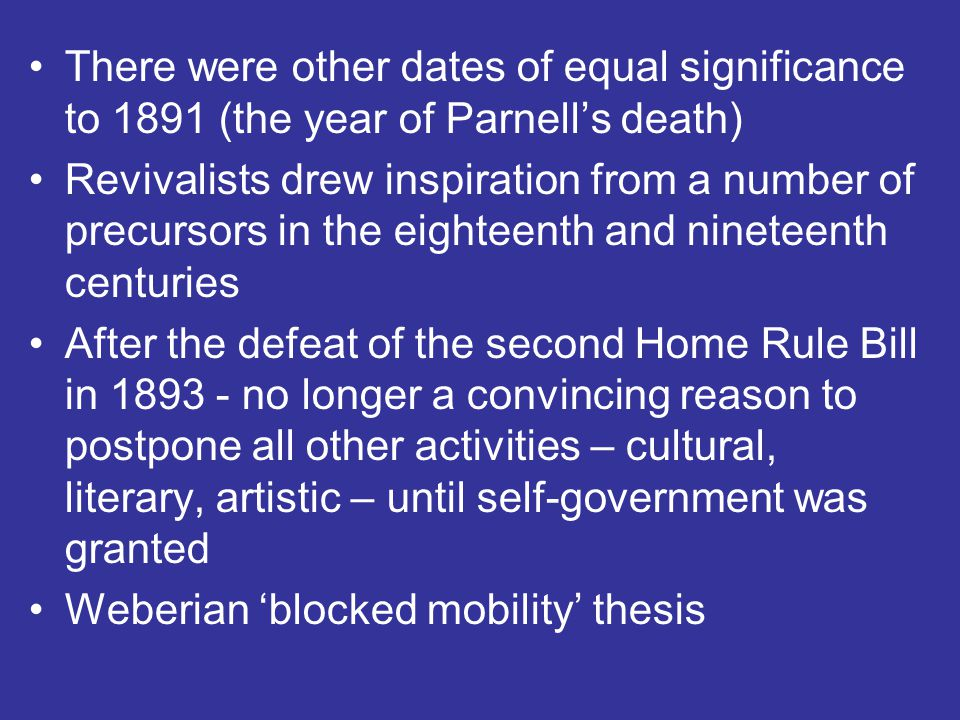 There were other dates of equal significance to 1891 (the year of Parnell's death)