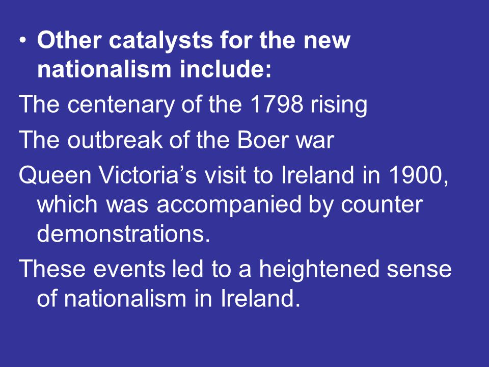 Other catalysts for the new nationalism include: