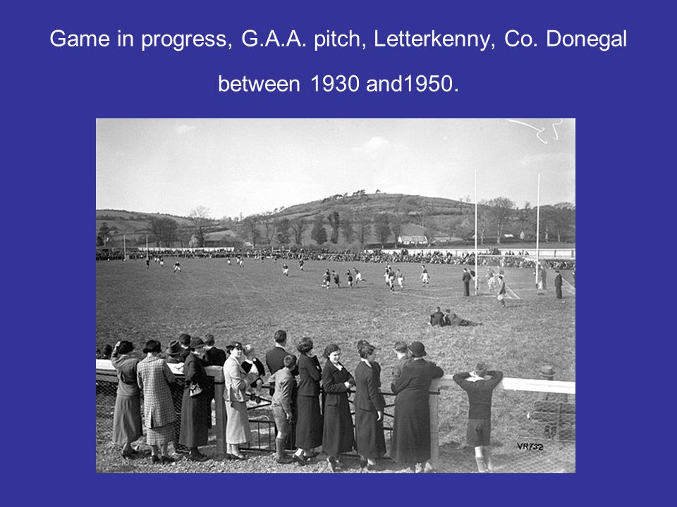 Game in progress, G. A. A. pitch, Letterkenny, Co