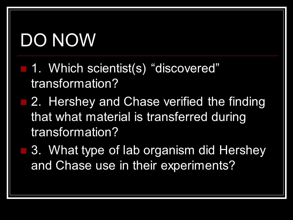 DO NOW 1. Which scientist(s) discovered transformation