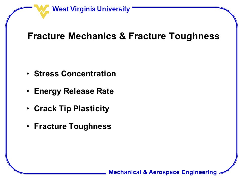 Fracture Mechanics & Fracture Toughness