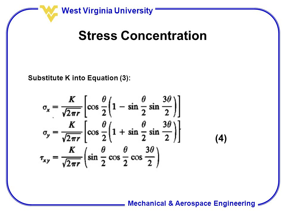 Stress Concentration Substitute K into Equation (3): (4)