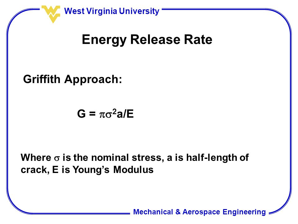 Energy Release Rate Griffith Approach: G = 2a/E