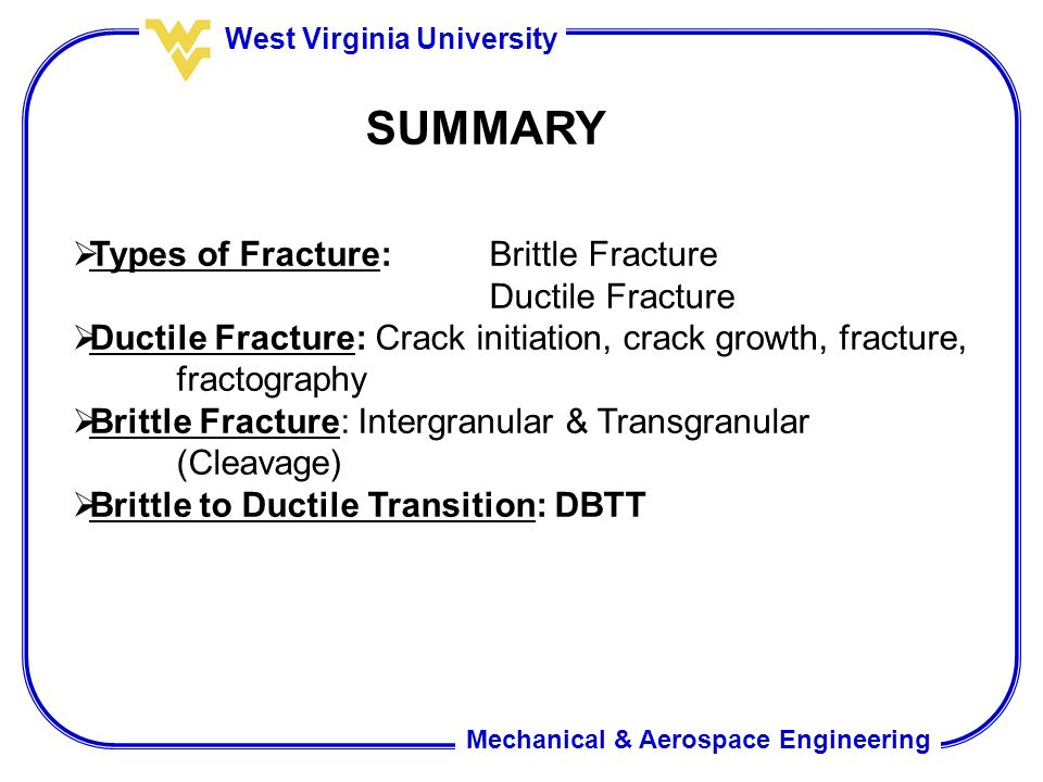 SUMMARY Types of Fracture: Brittle Fracture Ductile Fracture