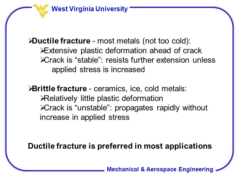 Ductile fracture - most metals (not too cold):