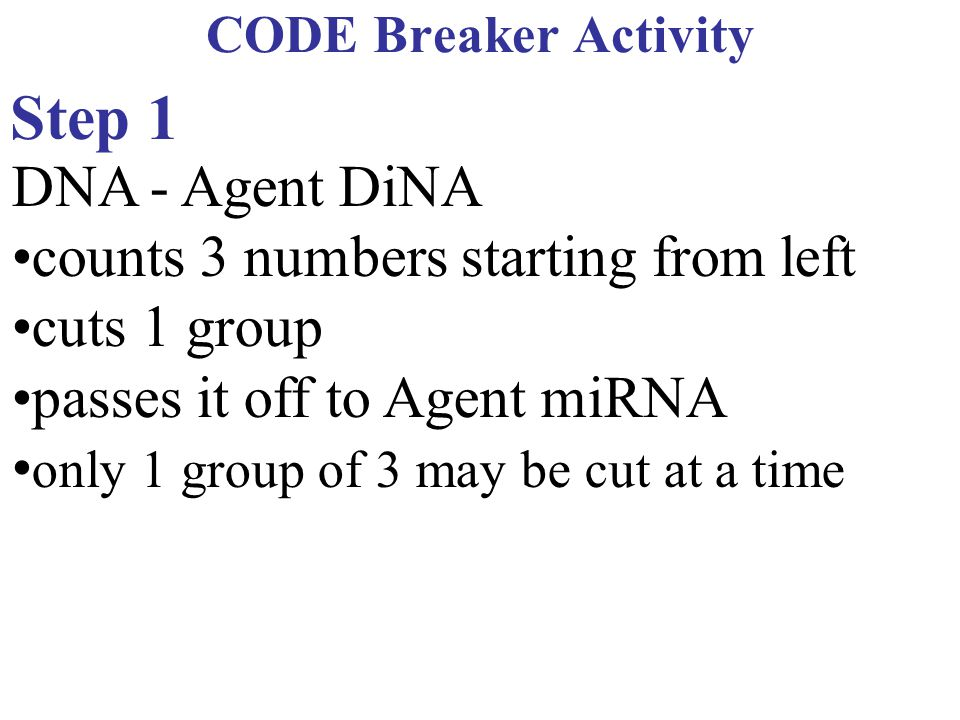 Step 1 DNA - Agent DiNA •counts 3 numbers starting from left